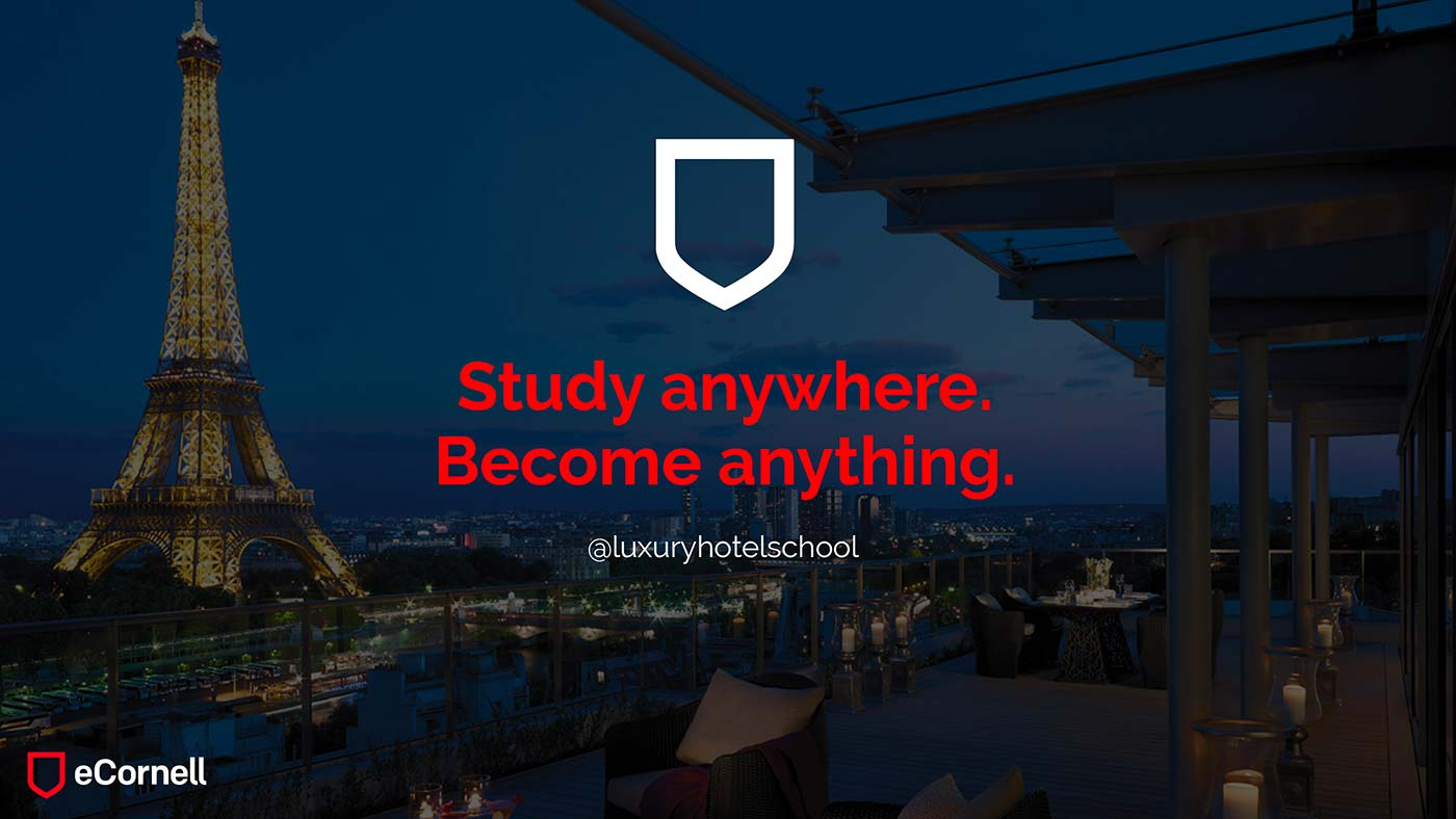 Study anywhere, become anything at the Luxury Hotelschool Paris with eCornell